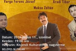 Kisjenőben lép fel Maksa Zoltán, Varga Ferenc József és Aradi Tibor