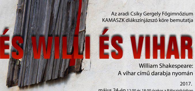 És Willi És Vihar az aradi KAMASZK diákszínpad előadásában